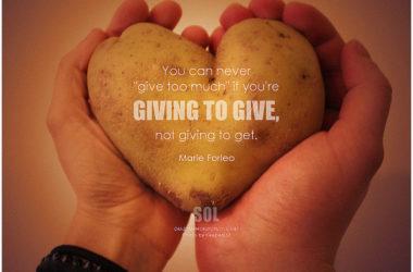 你可以為了施予而活!